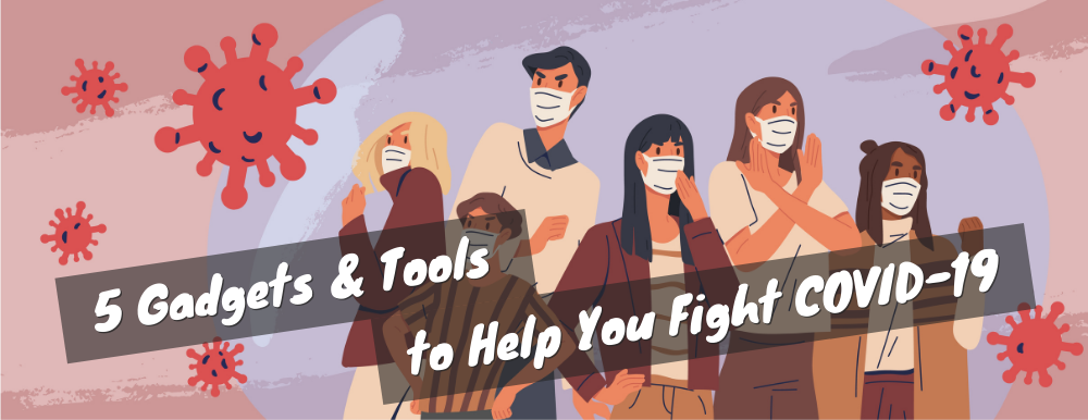 gadgets and tools to fight covid-19