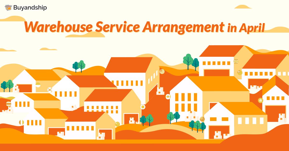 Warehouse Service Arrangement in April